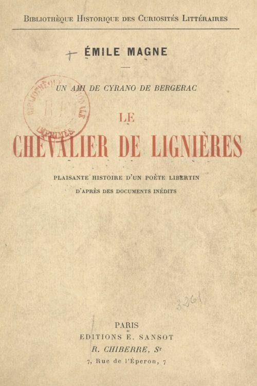 Un ami de Cyrano de Bergerac, le chevalier de Lignières
