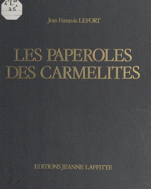 Les paperoles des Carmélites  - Jean-François Lefort