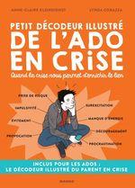 Vente Livre Numérique : Petit décodeur illustré de l'ado en crise ; quand la crise nous permet d'enrichir le lien  - Anne-Claire Kleindienst - Lynda Corazza