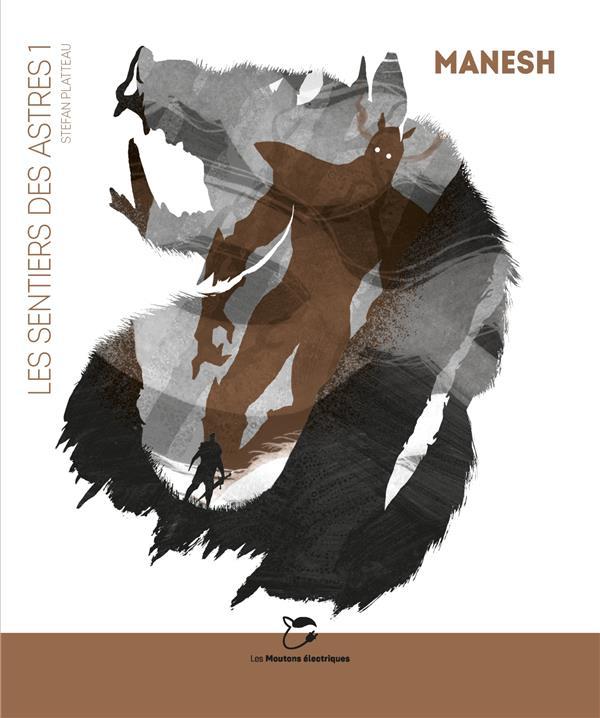 les sentiers des astres t.1 ; Manesh