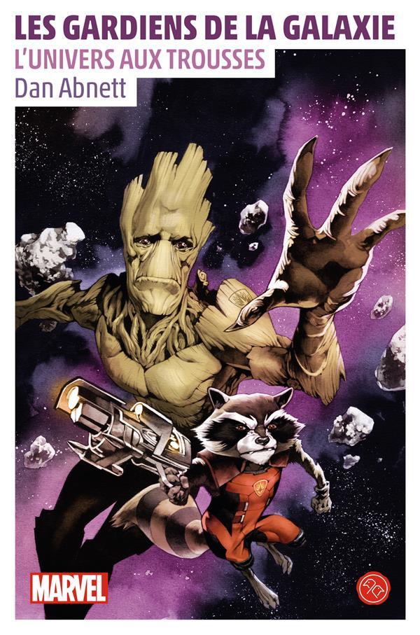 Les Gardiens de la Galaxie ; l'univers aux trousses