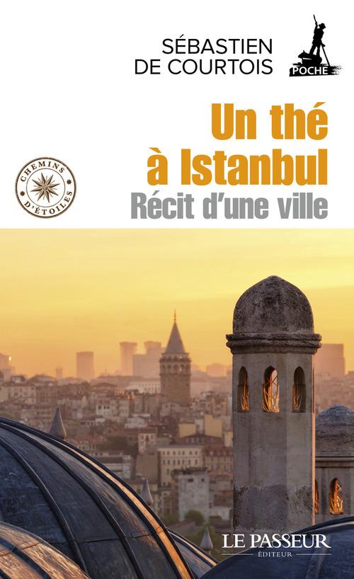 Un thé à Istanbul ; récit d'une ville