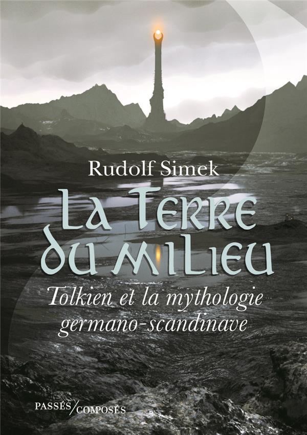 la Terre du milieu ; Tolkien et la mythologie germano-scandinave