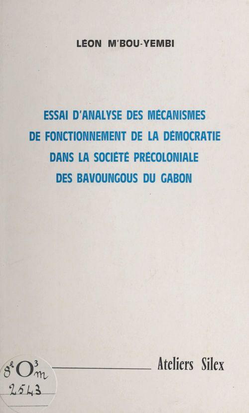 Essai d'analyse des mécanismes de fonctionnement de la démocratie dans la société précoloniale des Bavoungous du Gabon