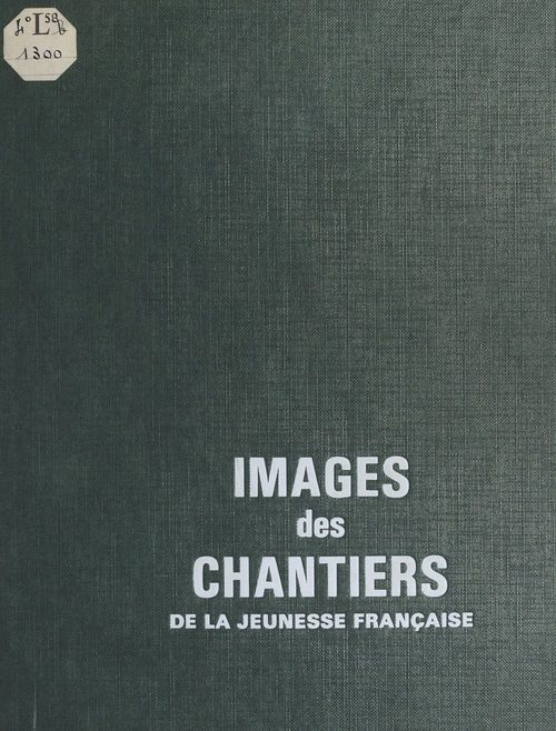 Images des chantiers de la jeunesse française