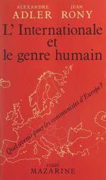 Vente EBooks : L'Internationale et le genre humain  - Alexandre Adler - Jean Rony
