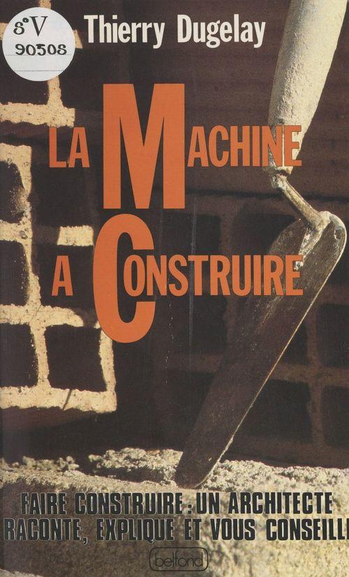 La machine à construire