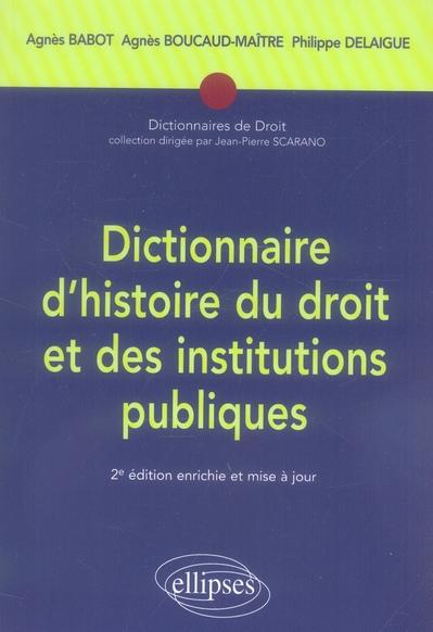 Dictionnaire D'Histoire Du Droit Et Des Institutions Publiques 2e Edition