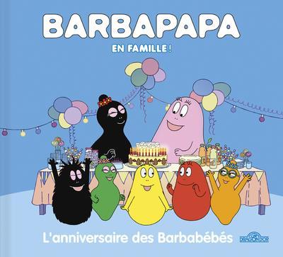Barbapapa en famille ! ; l'anniversaire des Barbabébés