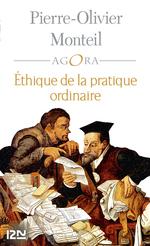 Ethique de la pratique ordinaire  - Pierre-Olivier MONTEIL