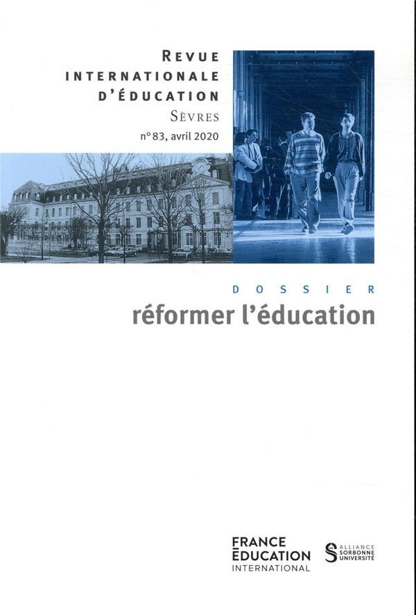 Revue internationale d'education de sevres n.83 ; avril 2020 ; reformer l'education
