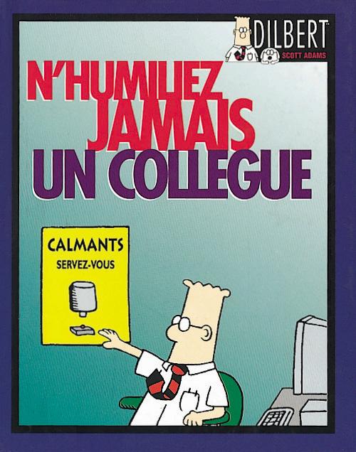 Dilbert t.4 ; n'humiliez jamais un collègue