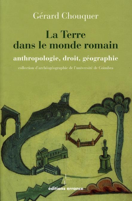 La Terre dans le monde romain ; anthropologie, droit, géographie