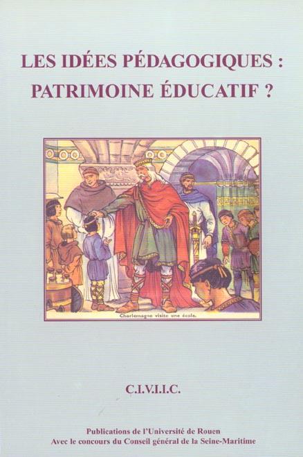 idees pedagogiques (les). patrimoine educatif ? colloque de rouen, 24 -26 sept. 1998