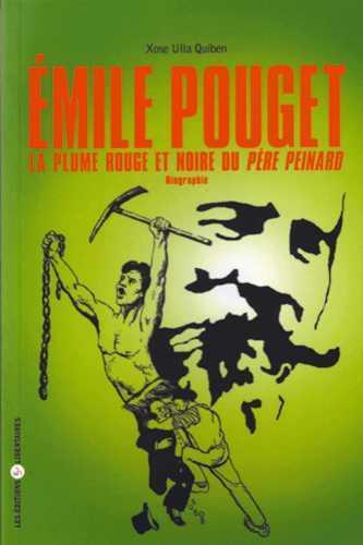 Emile pouget : la plume rouge et noire du pere peinard
