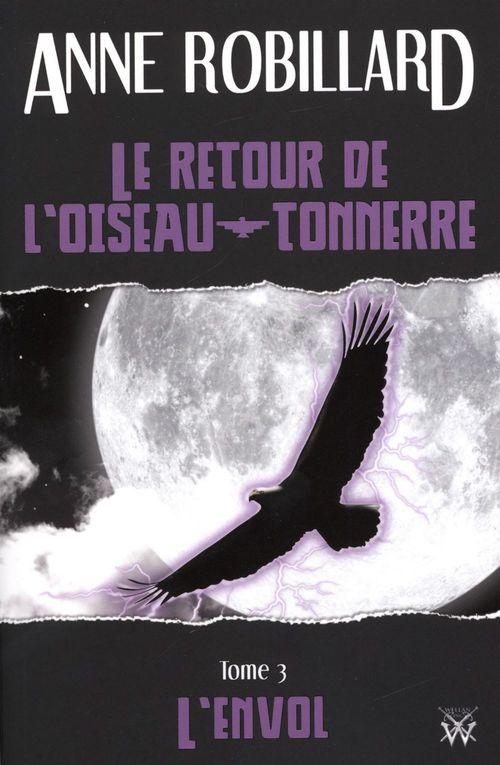 Le retour de l'oiseau-tonnerre 03 : L'envol