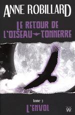 Vente Livre Numérique : Le retour de l'oiseau-tonnerre 03 : L'envol  - Anne Robillard