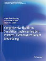 Comprehensive Healthcare Simulation: Implementing Best Practices in Standardized Patient Methodology  - Gayle Gliva-Mcconvey - Catherine F. Nicholas - Lou Clark