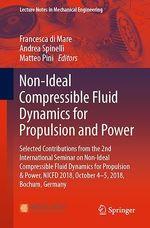 Non-Ideal Compressible Fluid Dynamics for Propulsion and Power  - Matteo Pini - Francesca Di Mare - Andrea Spinelli