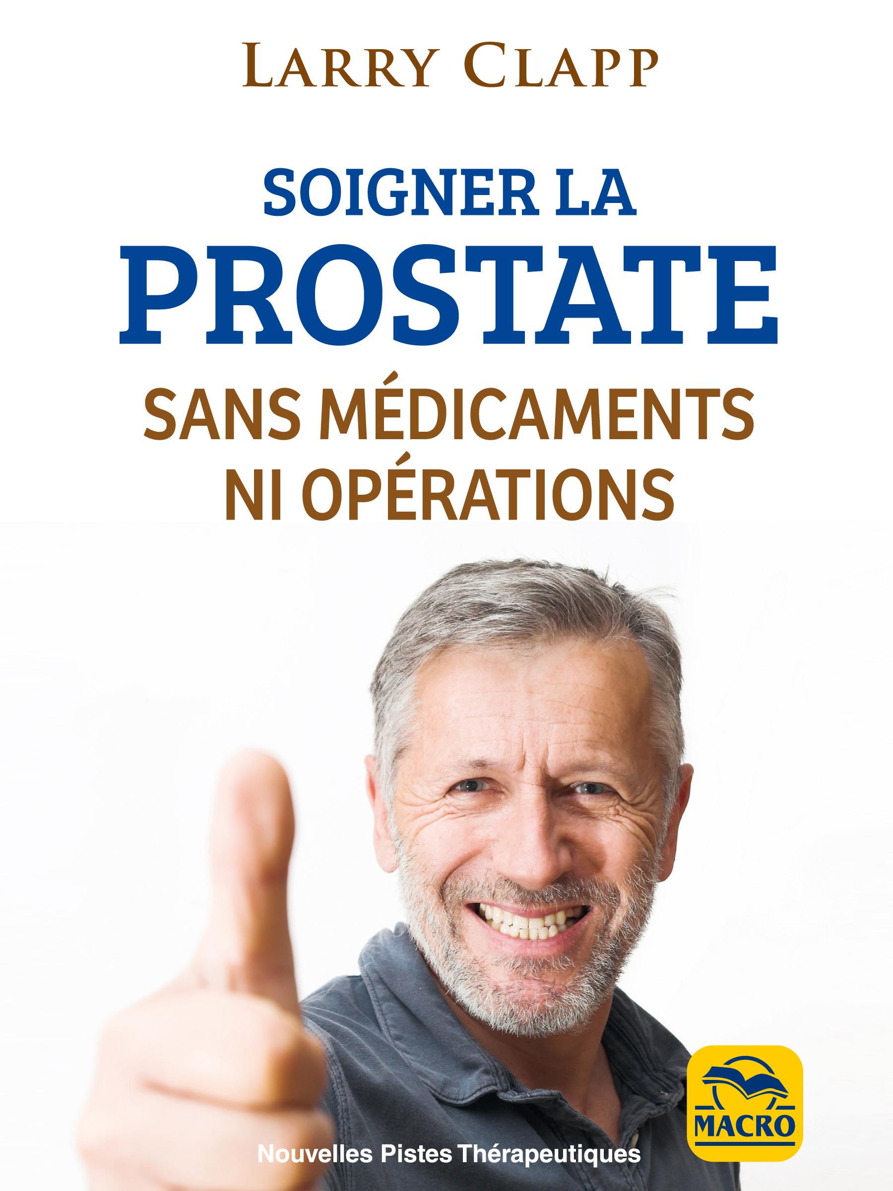 Soigner la prostate sans médicaments ni opérations (3e édition)