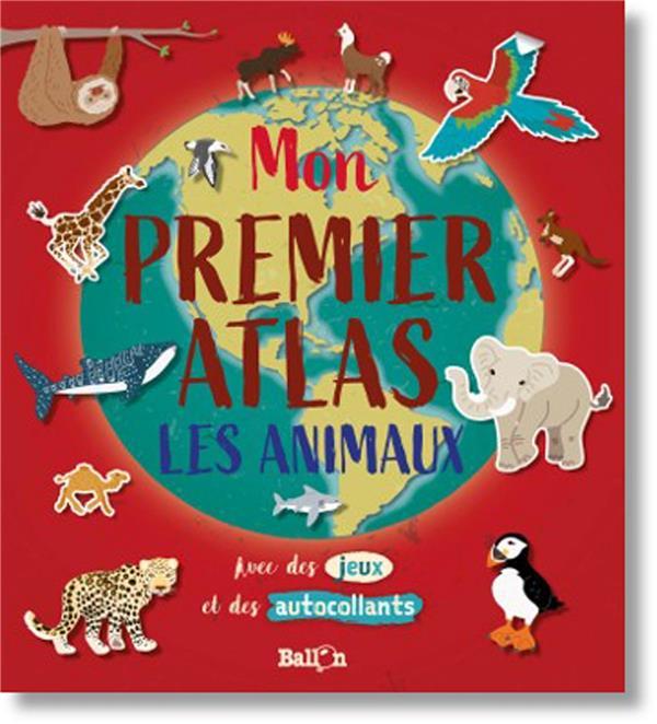 Mon premier atlas (les animaux)