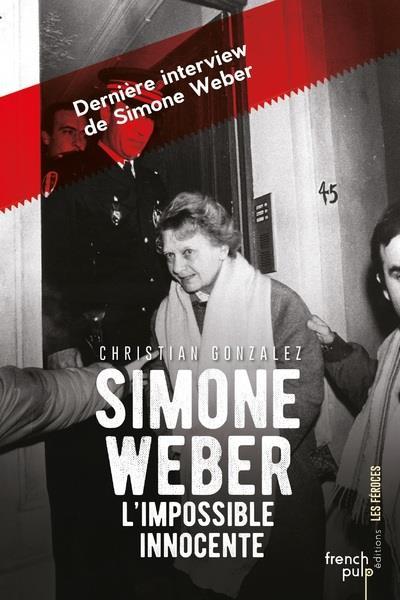 Simone Weber ; l'impossible innocente