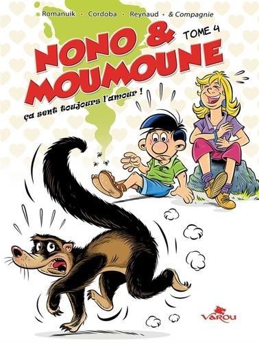 Nono & Moumoune T.4 ; ça sent toujours l'amour !