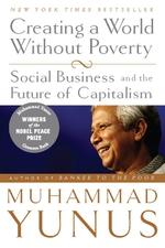 Creating a World Without Poverty  - Muhammad Yunus