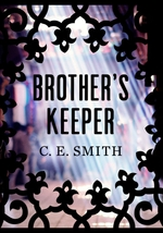 Brother's Keeper  - C E Smith