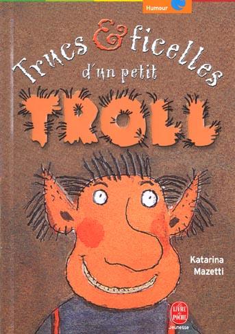 Trucs et ficelles d'un petit troll