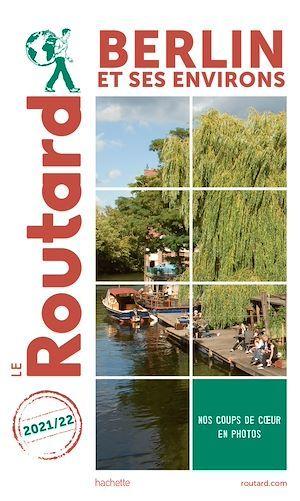Guide du Routard ; Berlin et ses environs (édition 2021/2022)