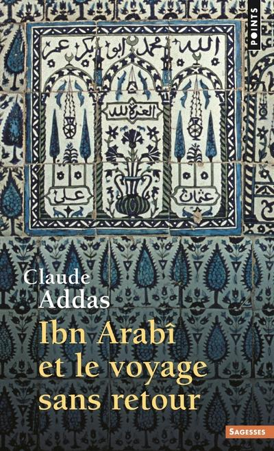 Ibn Arabi Et Le Voyage Sans Retour