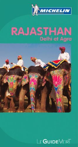 Le Guide Vert; Rajasthan, Delhi Et Agra