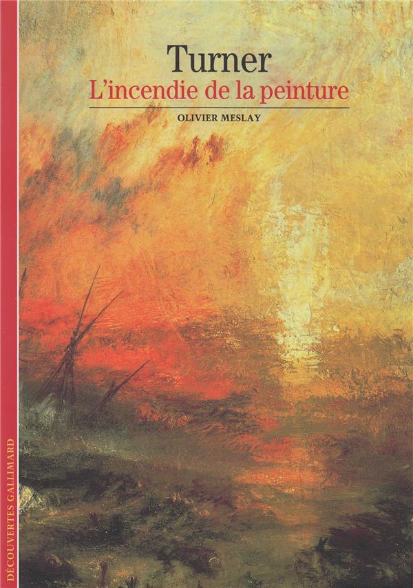 Turner ; l'incendie de la peinture