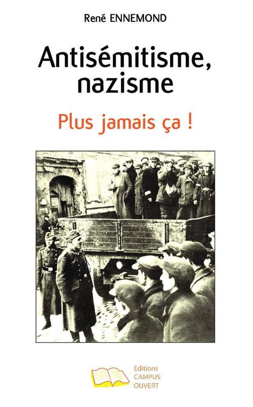 Antisémitisme, nazisme ; plus jamais ca !