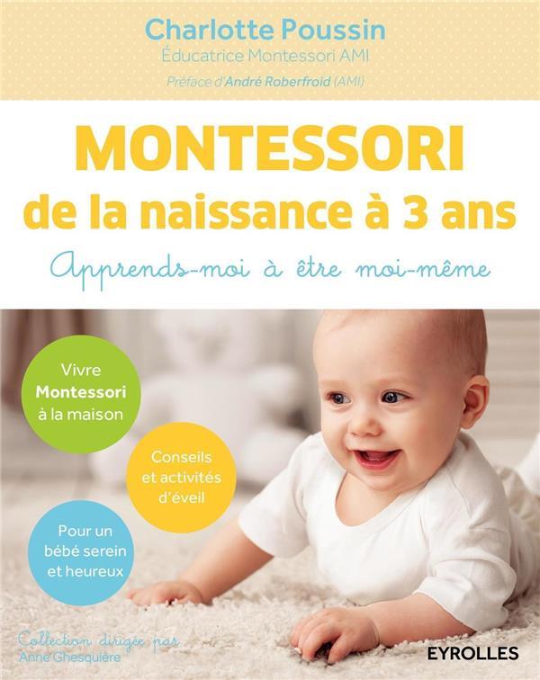 MONTESSORI  -  DE LA NAISSANCE A 3 ANS  -  APPRENDS-MOI A ETRE MOI-MEME