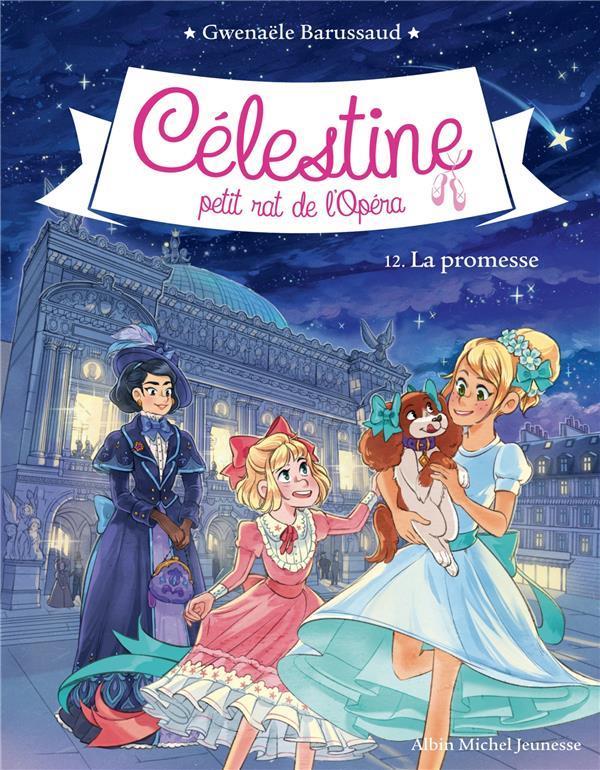 Célestine, petit rat de l'Opéra T.12 ; la promesse
