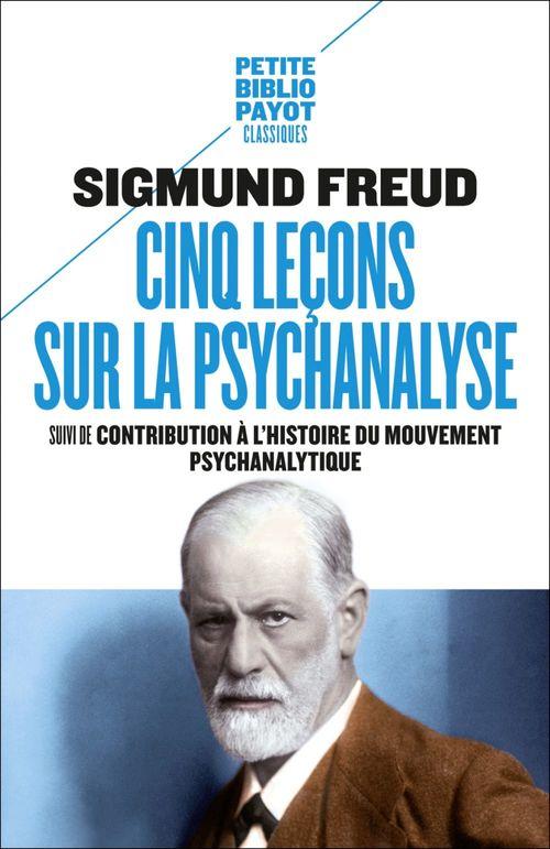 Cinq leçons sur la psychanalyse ; contribution à l'histoire du mouvement psychanalytique