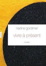 Vente Livre Numérique : Vivre à présent  - Nadine Gordimer