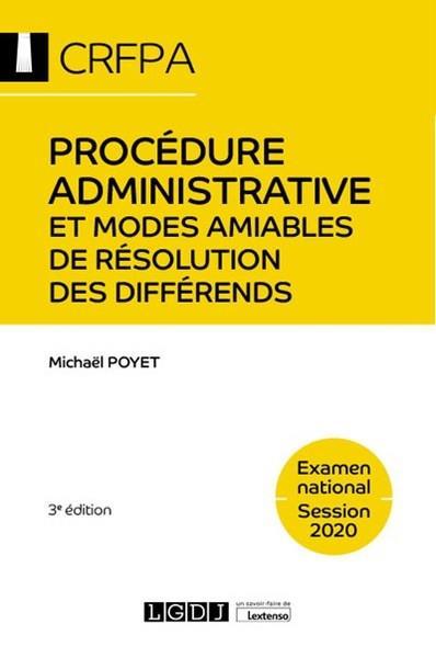 Procédure administrative et modes amiables de résolution des différends ; CRFPA - examen national session 2020 (3e édition)