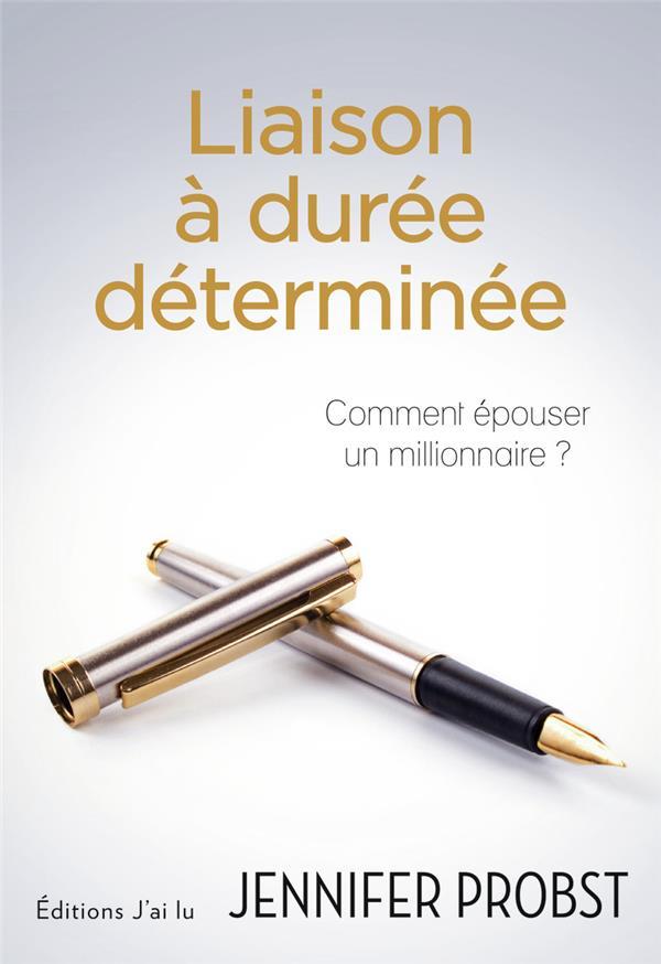 Liaison à durée déterminée ; comment épouser un millionnaire ?