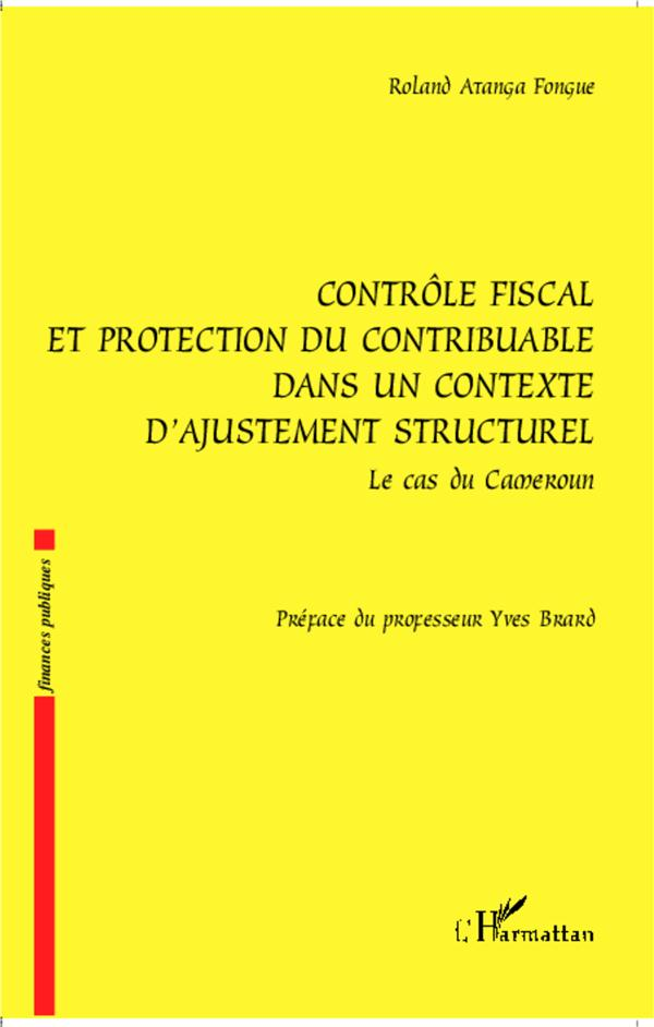 Controle Fiscal Et Protection Du Contribuable Dans Un Contexte Structurel ; Le Cas Du Cameroun