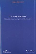 Vente Livre Numérique : LA PAIX BARBARE  - Alain BROSSAT