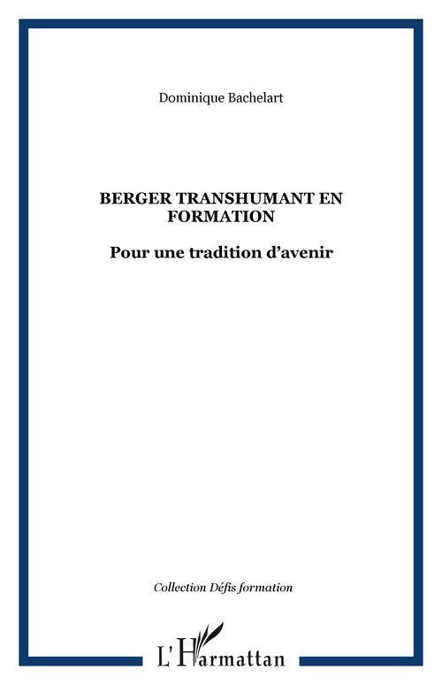 Berger transhumant en formation - pour une tradition d avenir