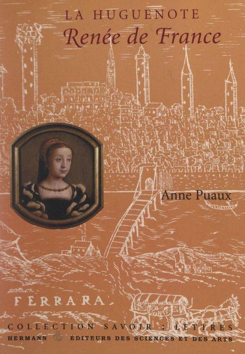 La Huguenote : Renée de France