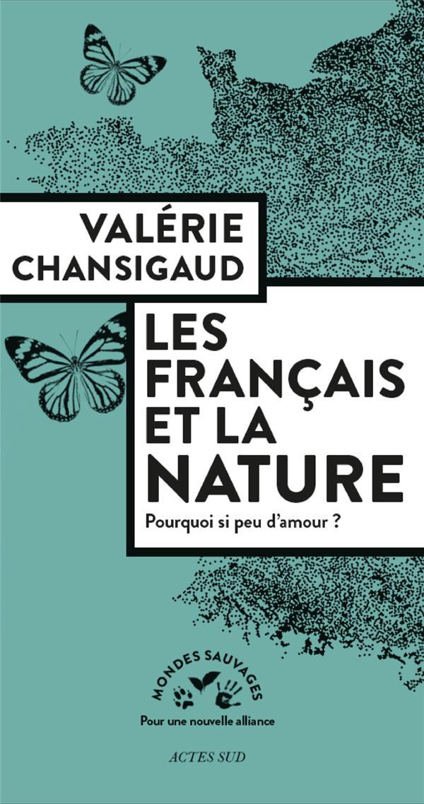 Les Français et la nature ; pourquoi si peu d'amour ?