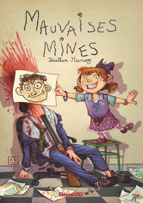 Mauvaises mines  - Jonathan Munoz