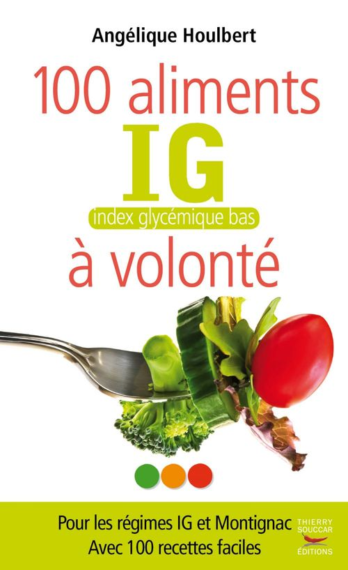 Les 100 aliments IG à volonté