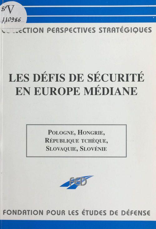 Les défis de sécurité en Europe médiane