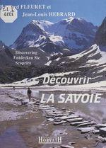 Découvrir la Savoie  - Jean-Louis Hébrard - Bernard Fleuret
